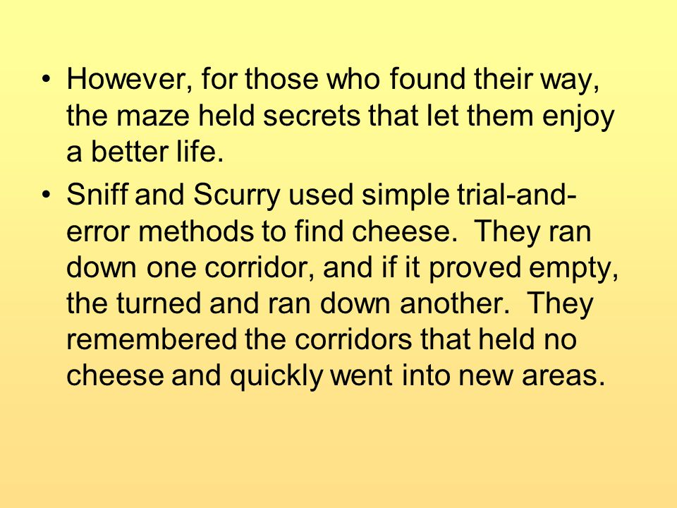 However, for those who found their way, the maze held secrets that let them enjoy a better life.