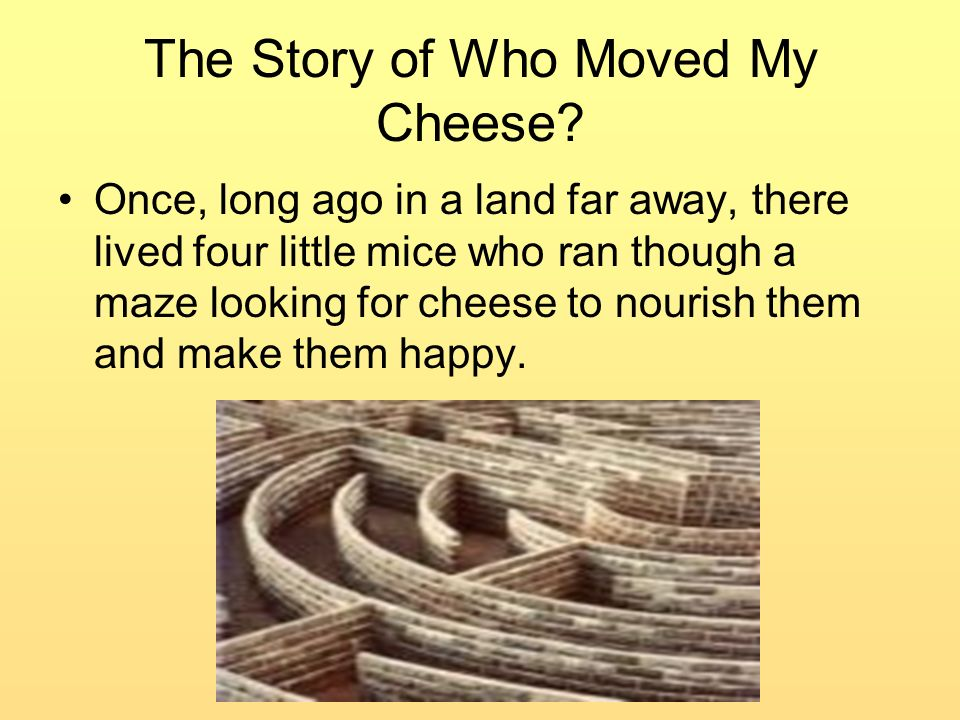 The Story of Who Moved My Cheese