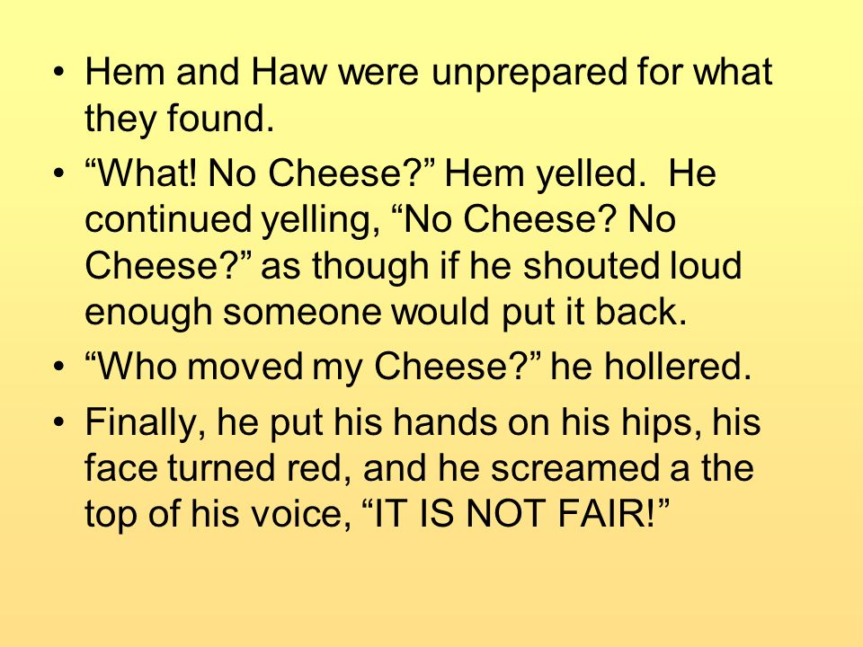 Hem and Haw were unprepared for what they found.