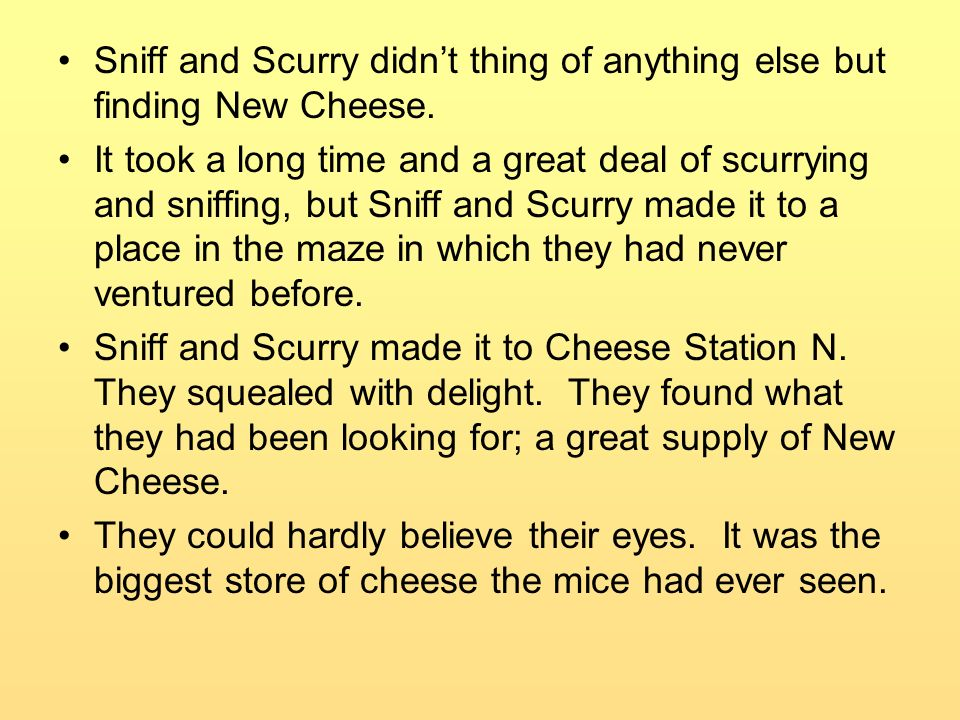 Sniff and Scurry didn't thing of anything else but finding New Cheese.