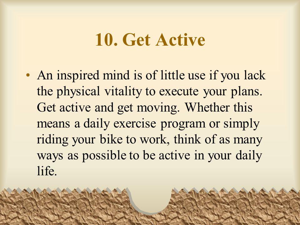 10. Get Active