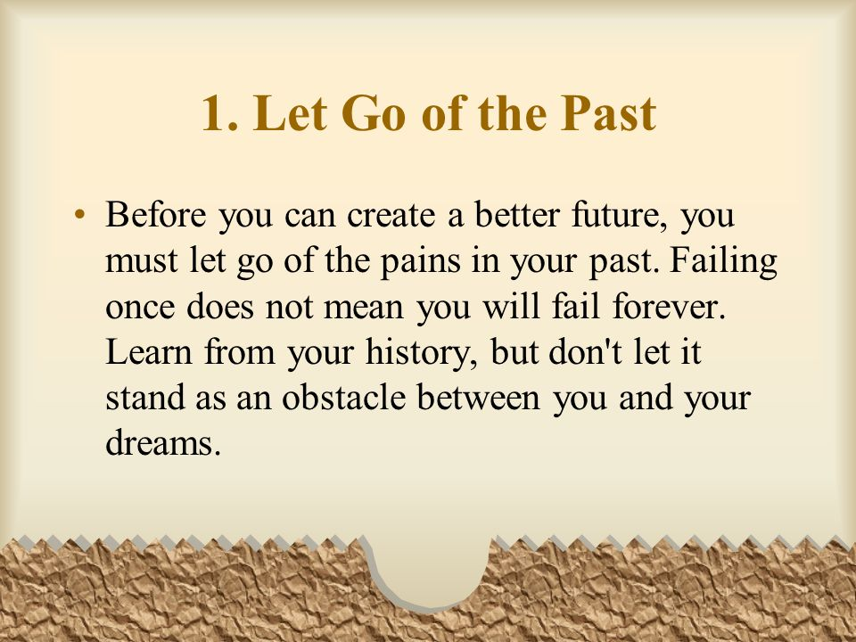 1. Let Go of the Past