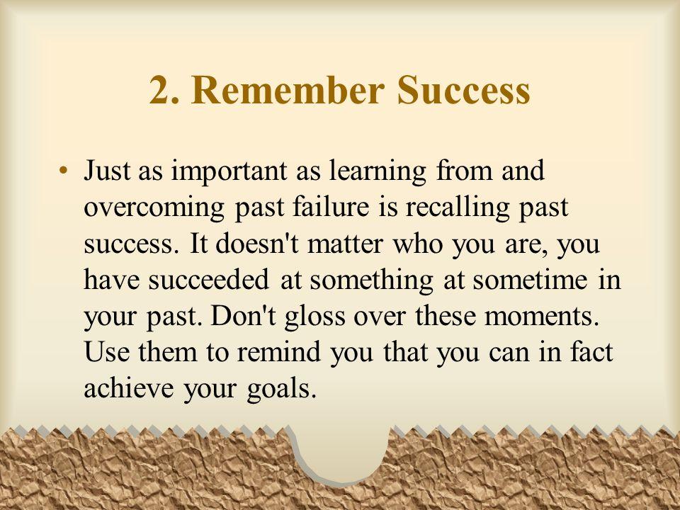 2. Remember Success