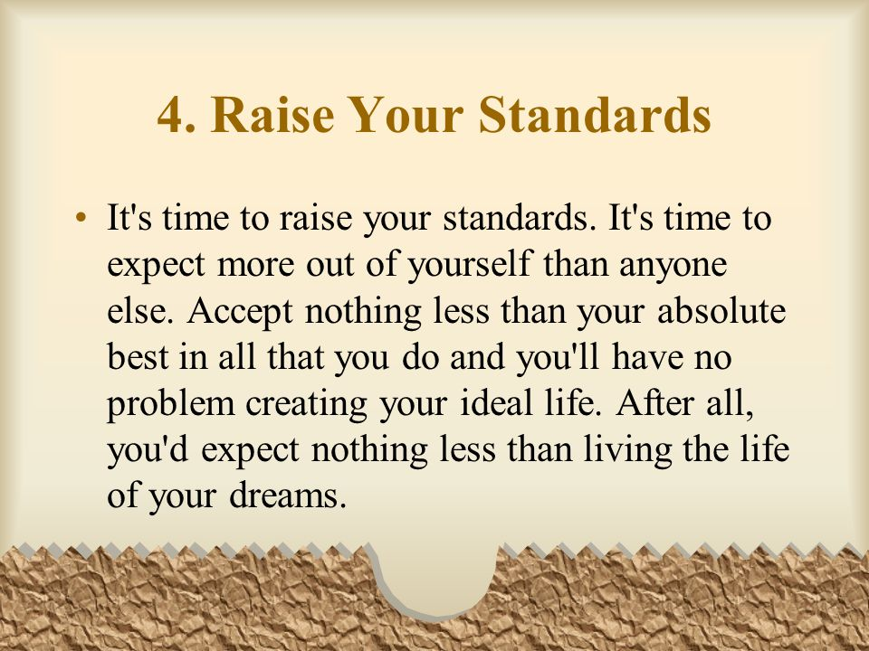 4. Raise Your Standards