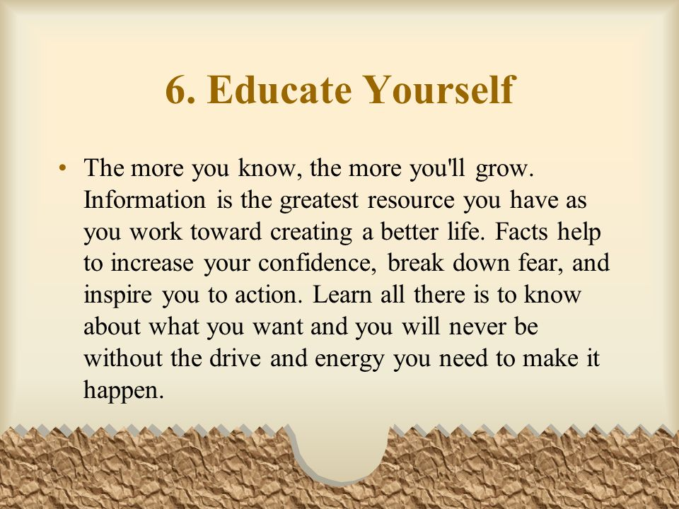 6. Educate Yourself