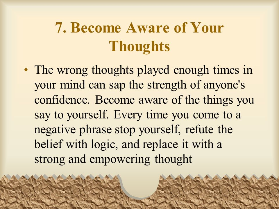 7. Become Aware of Your Thoughts