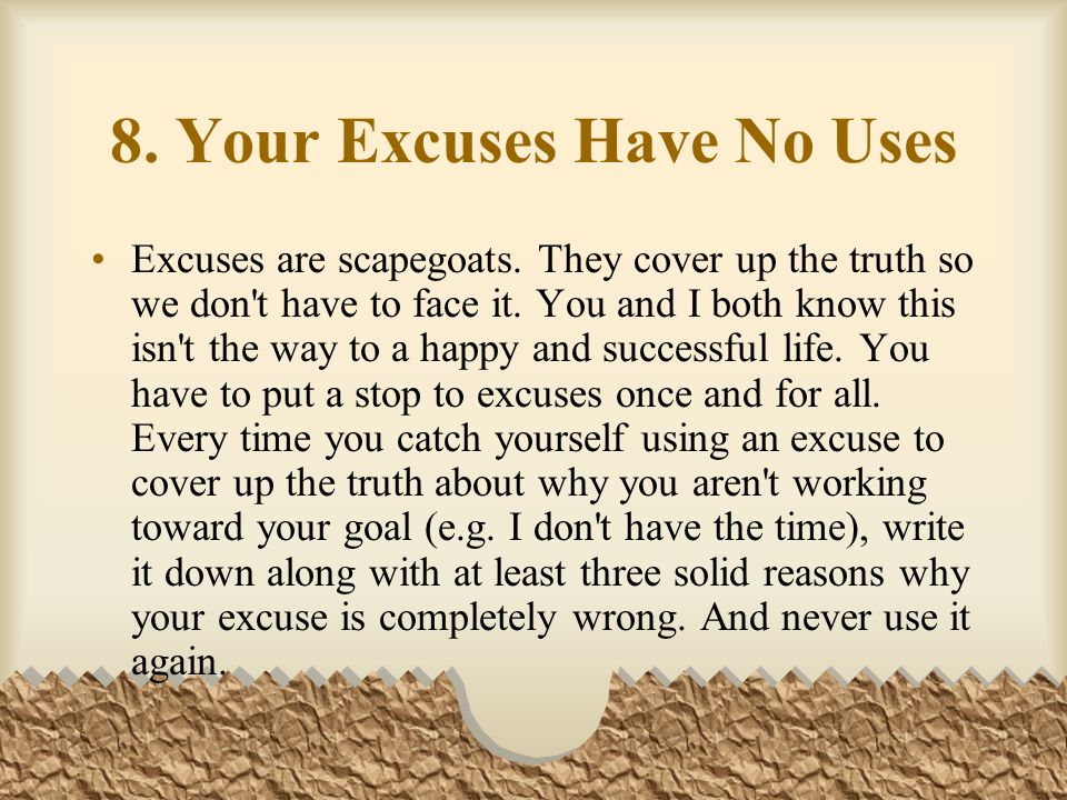 8. Your Excuses Have No Uses