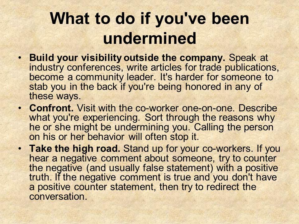 What to do if you ve been undermined