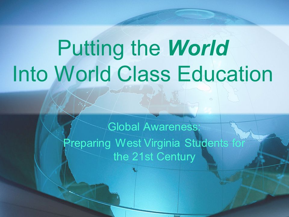 Putting the World Into World Class Education