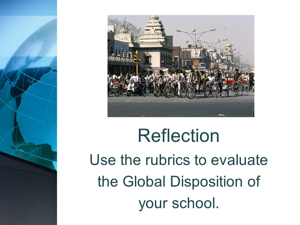 Use the rubrics to evaluate the Global Disposition of your school.