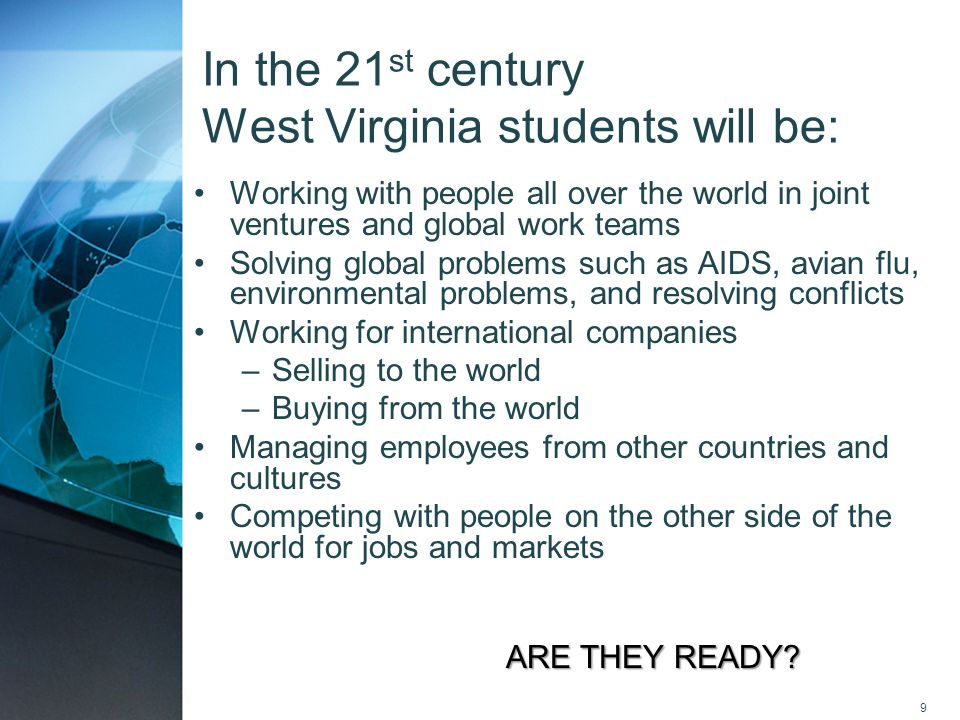 In the 21st century West Virginia students will be: