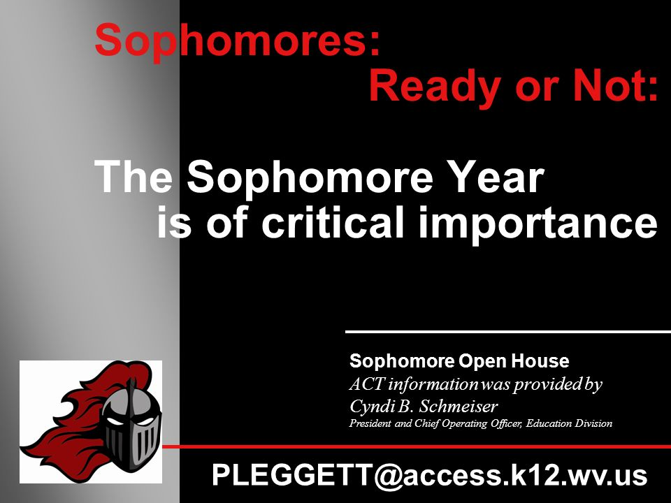 Sophomores: Ready or Not: The Sophomore Year is of critical importance