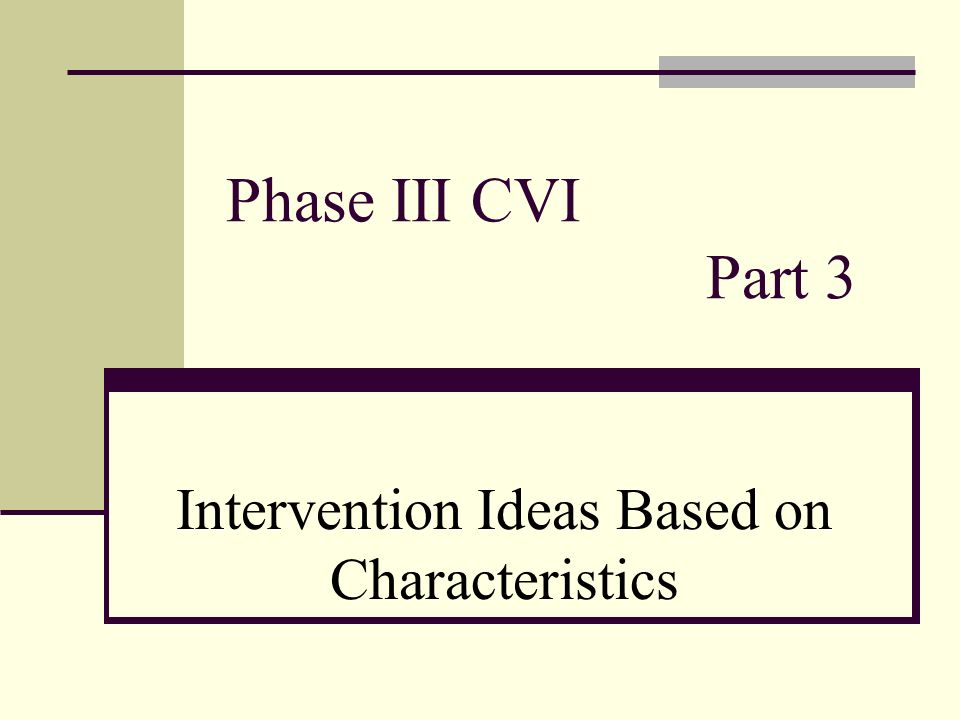 Intervention Ideas Based on Characteristics