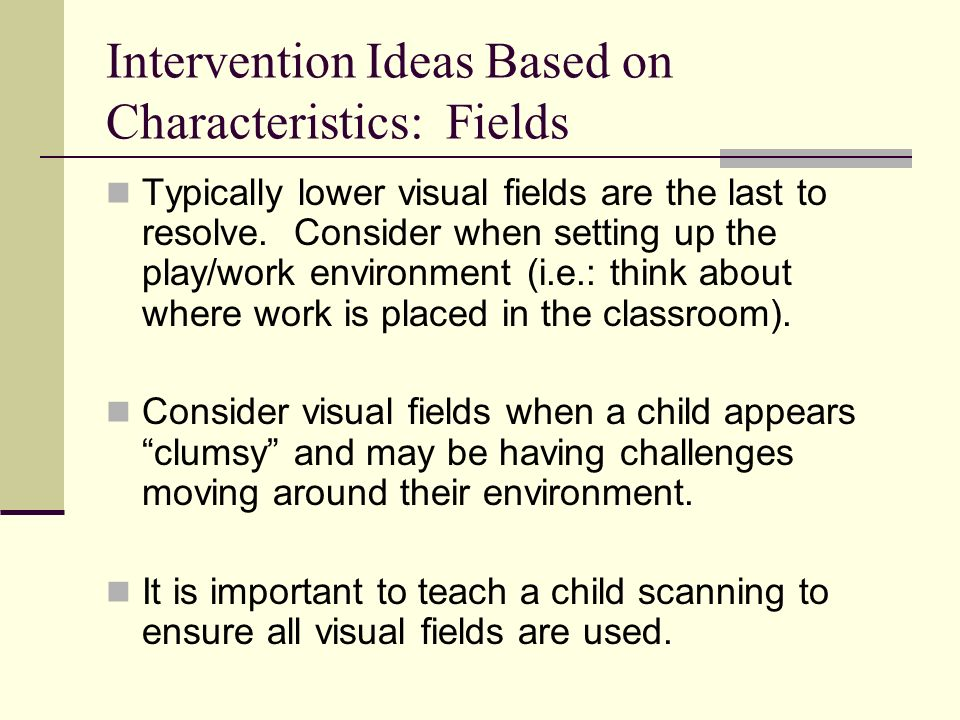 Intervention Ideas Based on Characteristics: Fields