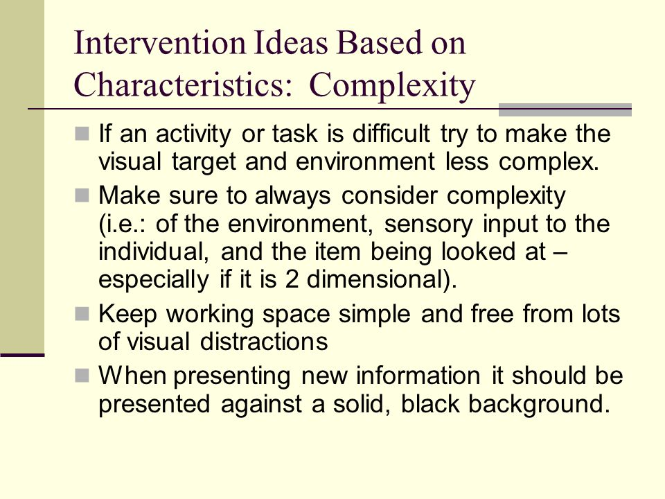 Intervention Ideas Based on Characteristics: Complexity