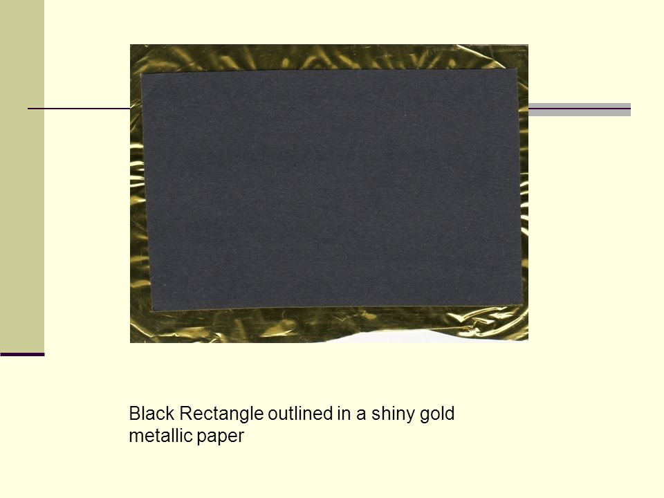 Black Rectangle outlined in a shiny gold metallic paper