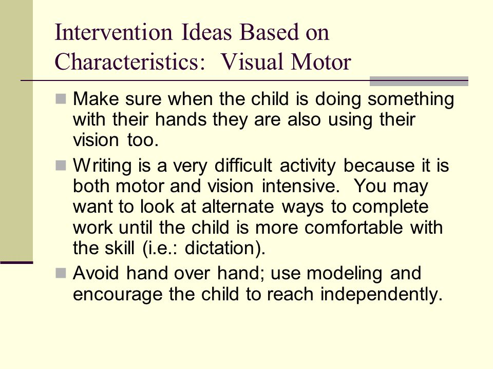 Intervention Ideas Based on Characteristics: Visual Motor