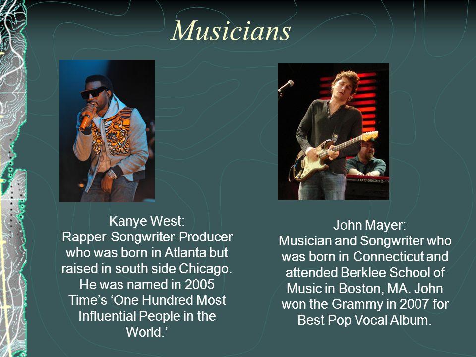 Musicians Kanye West: John Mayer: