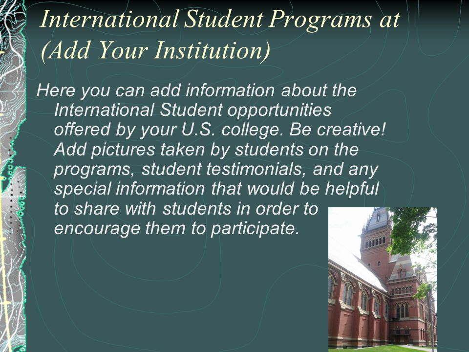 International Student Programs at (Add Your Institution)