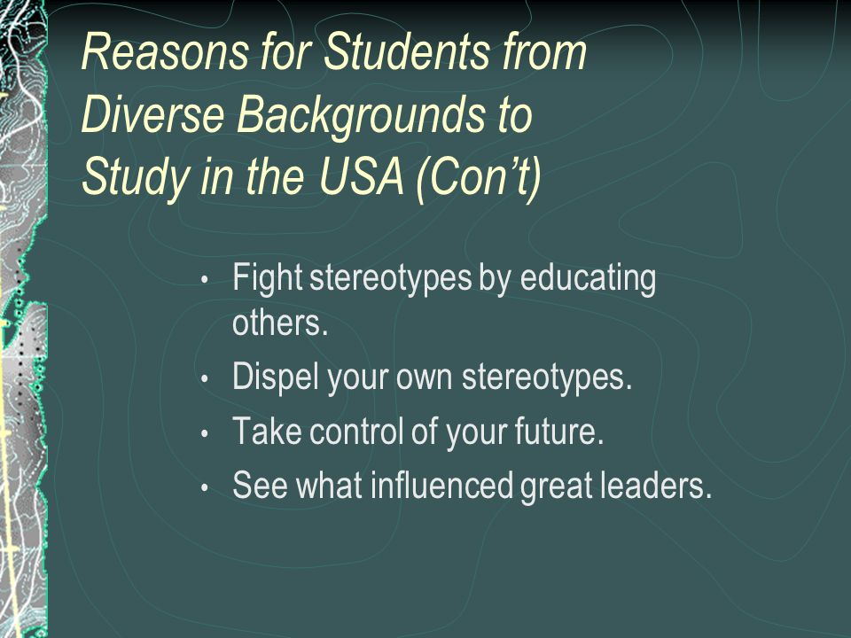 Reasons for Students from Diverse Backgrounds to Study in the USA (Con't)