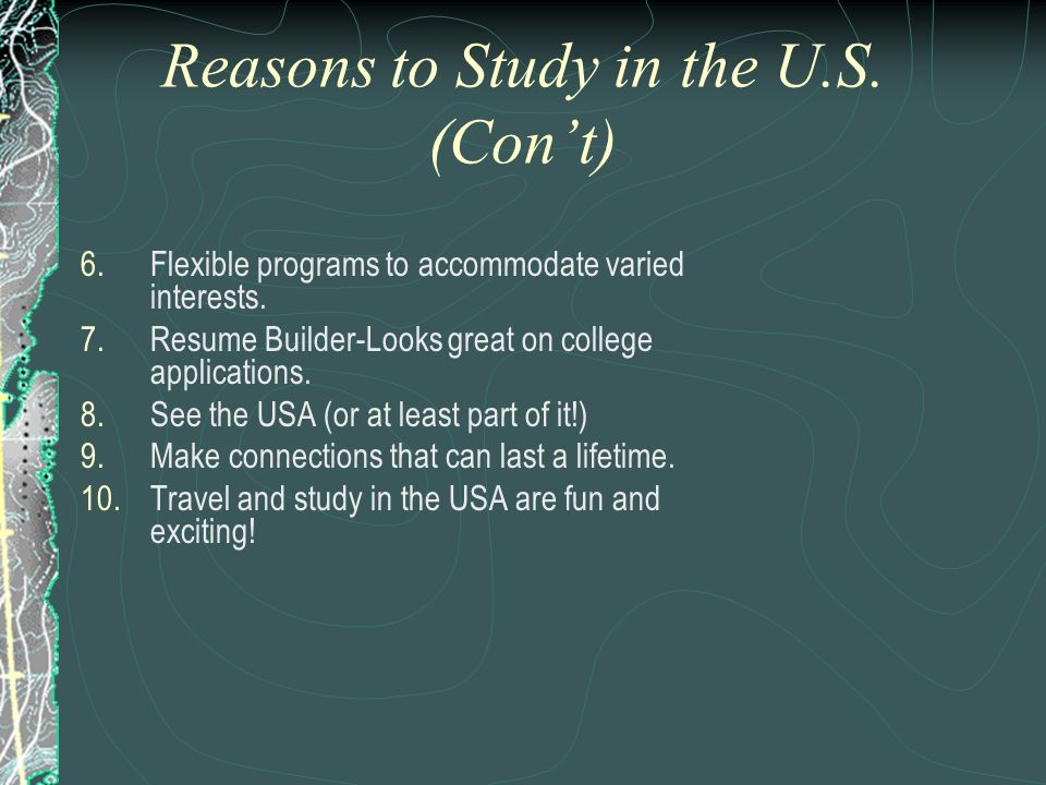 Reasons to Study in the U.S. (Con't)