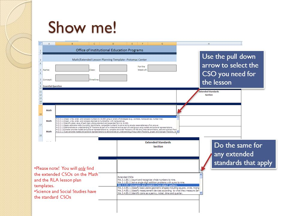 Show me!Use the pull down arrow to select the CSO you need for the lesson. Do the same for any extended standards that apply.