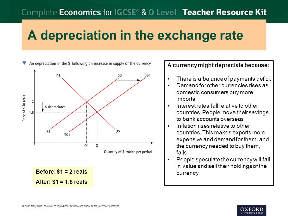 A depreciation in the exchange rate