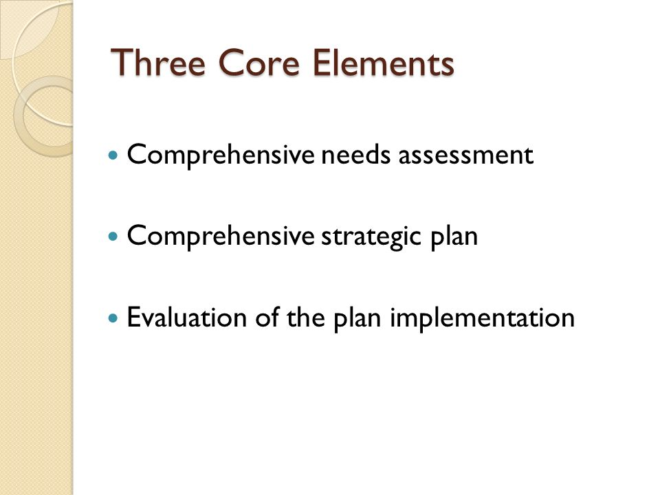 Three Core Elements Comprehensive needs assessment