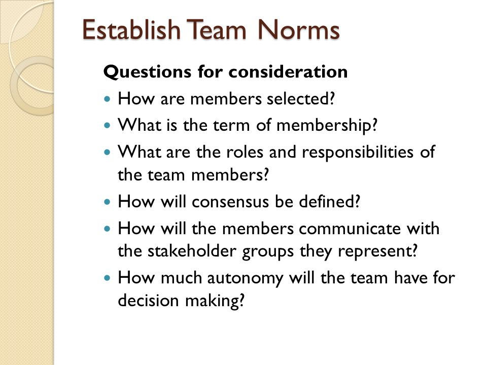 Establish Team Norms Questions for consideration