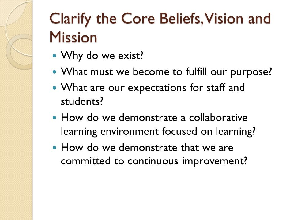 Clarify the Core Beliefs, Vision and Mission