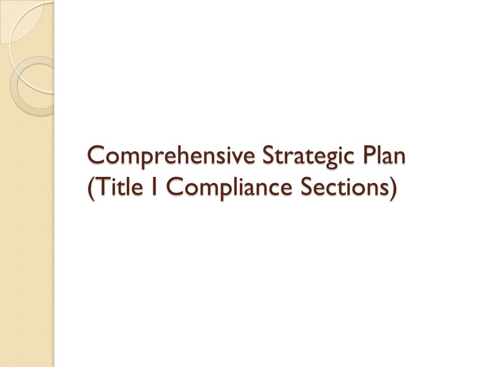 Comprehensive Strategic Plan (Title I Compliance Sections)