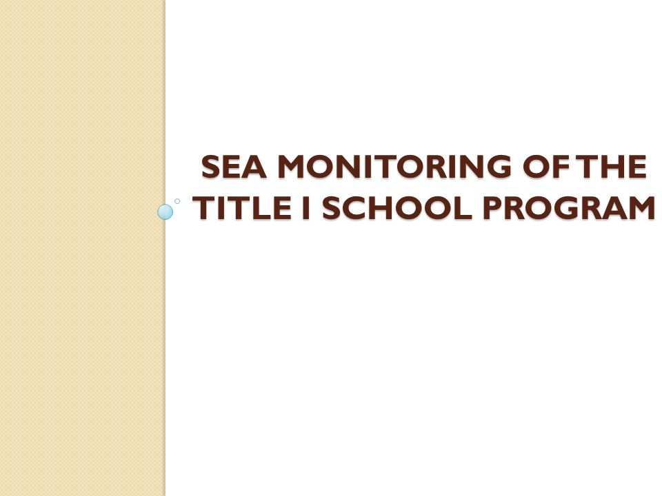 SEA Monitoring of the Title I School Program