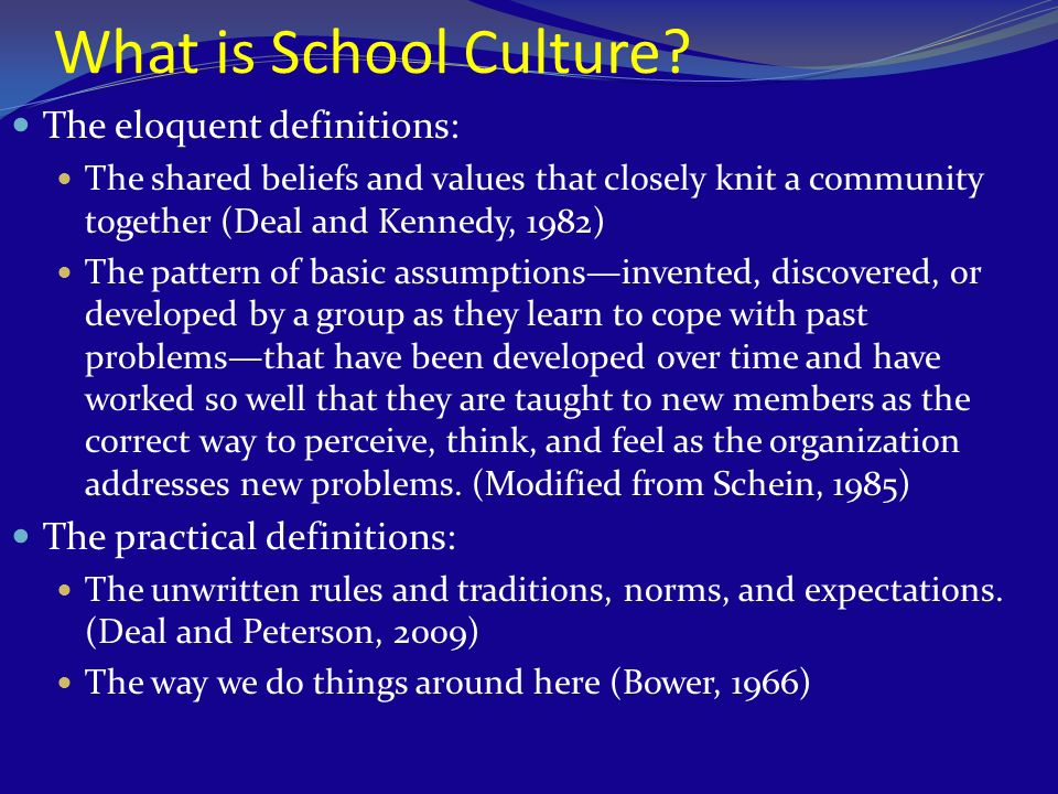 What is School Culture The eloquent definitions: