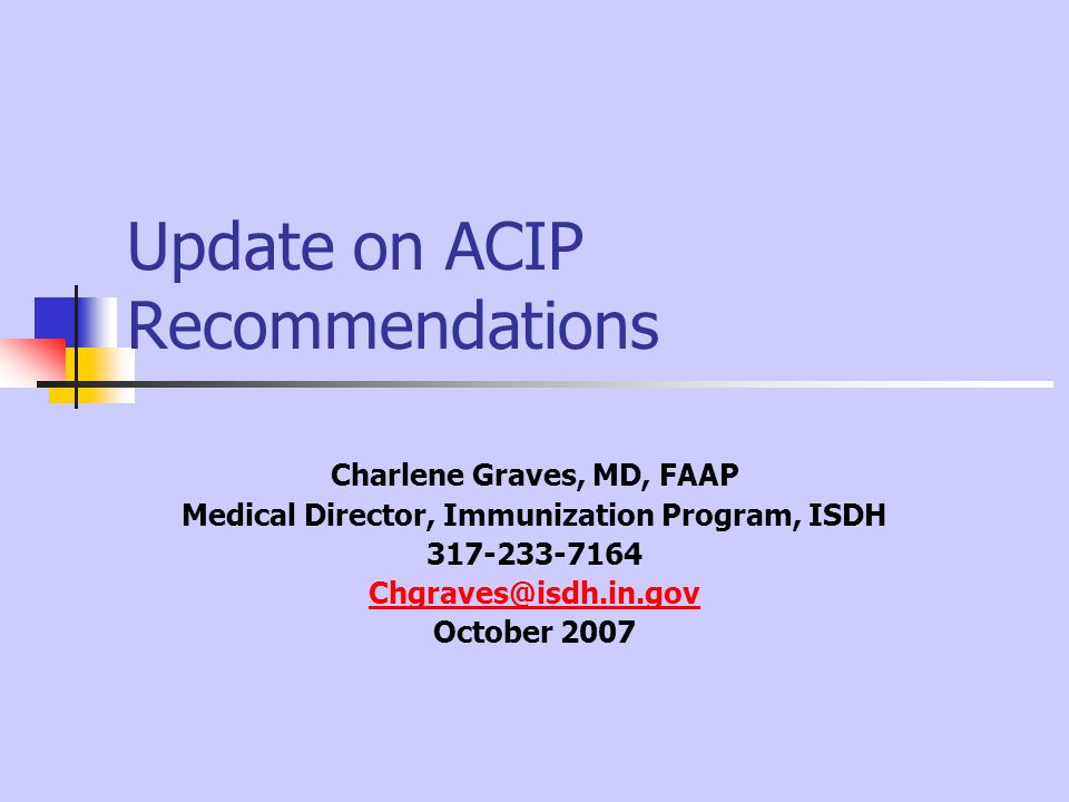 Update on ACIP Recommendations
