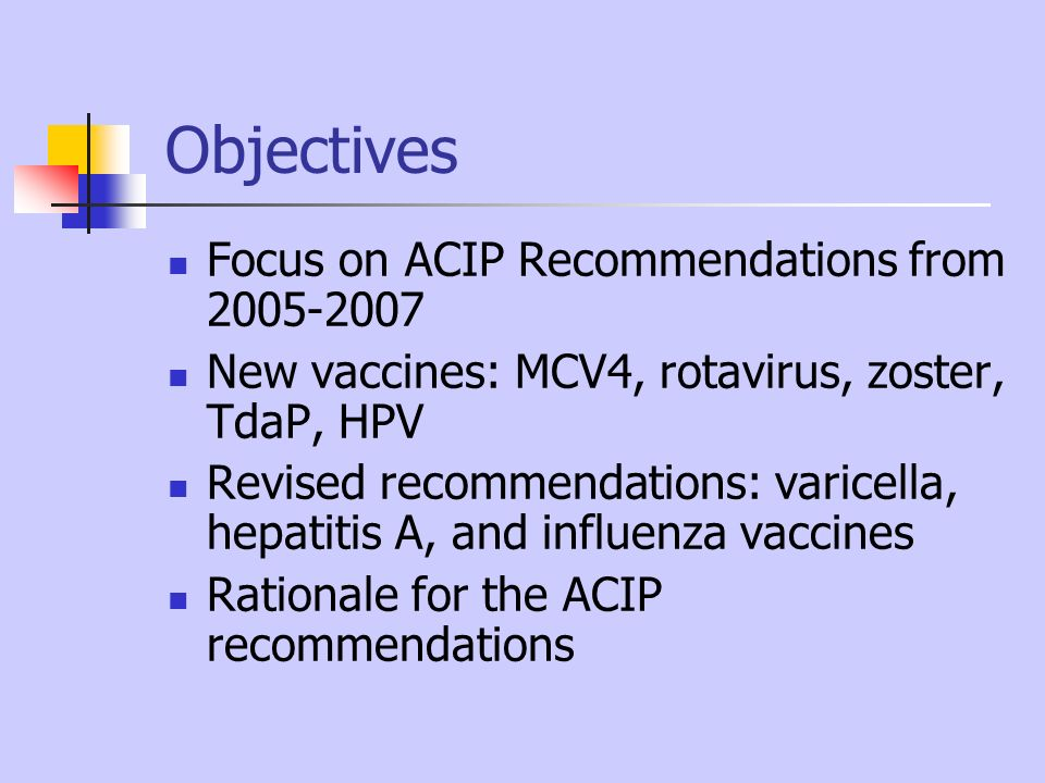 Objectives Focus on ACIP Recommendations from