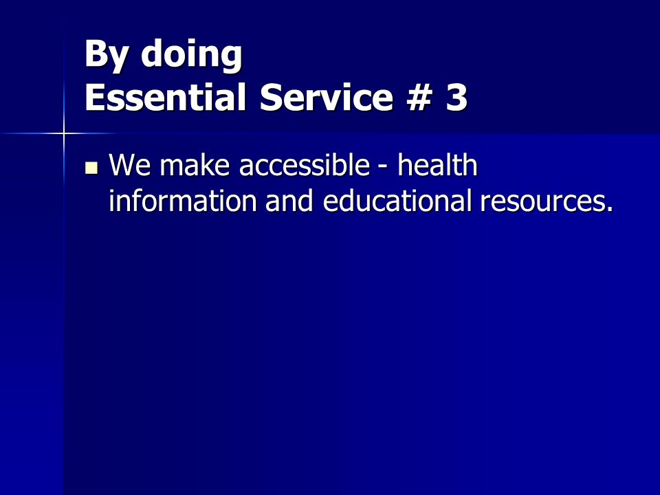 By doing Essential Service # 3