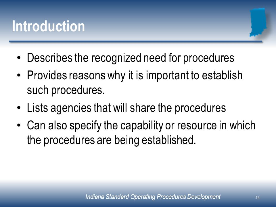 Introduction Describes the recognized need for procedures