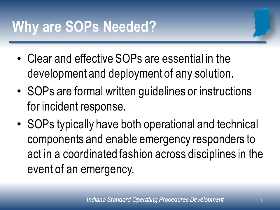 Why are SOPs Needed Clear and effective SOPs are essential in the development and deployment of any solution.
