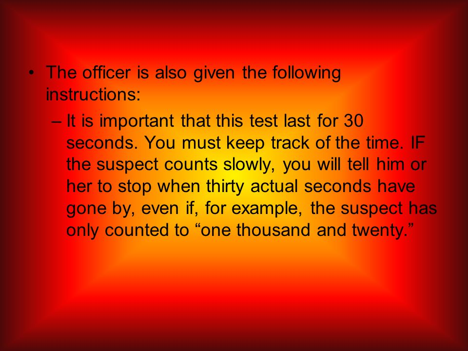 The officer is also given the following instructions: