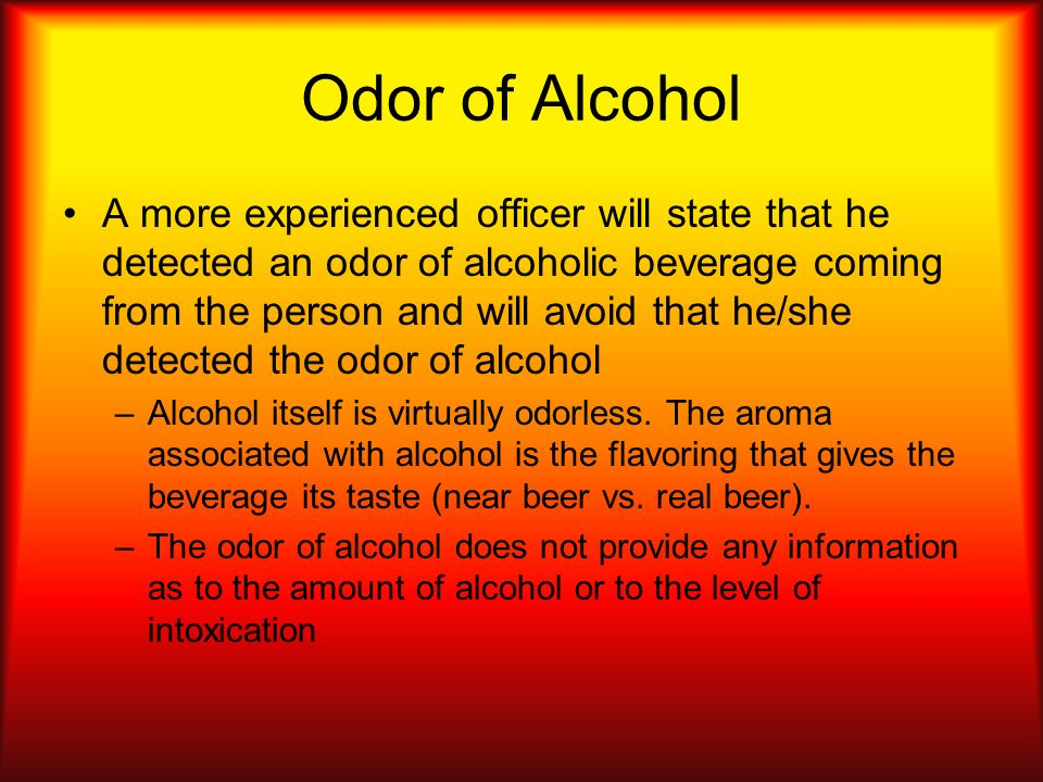 Odor of Alcohol