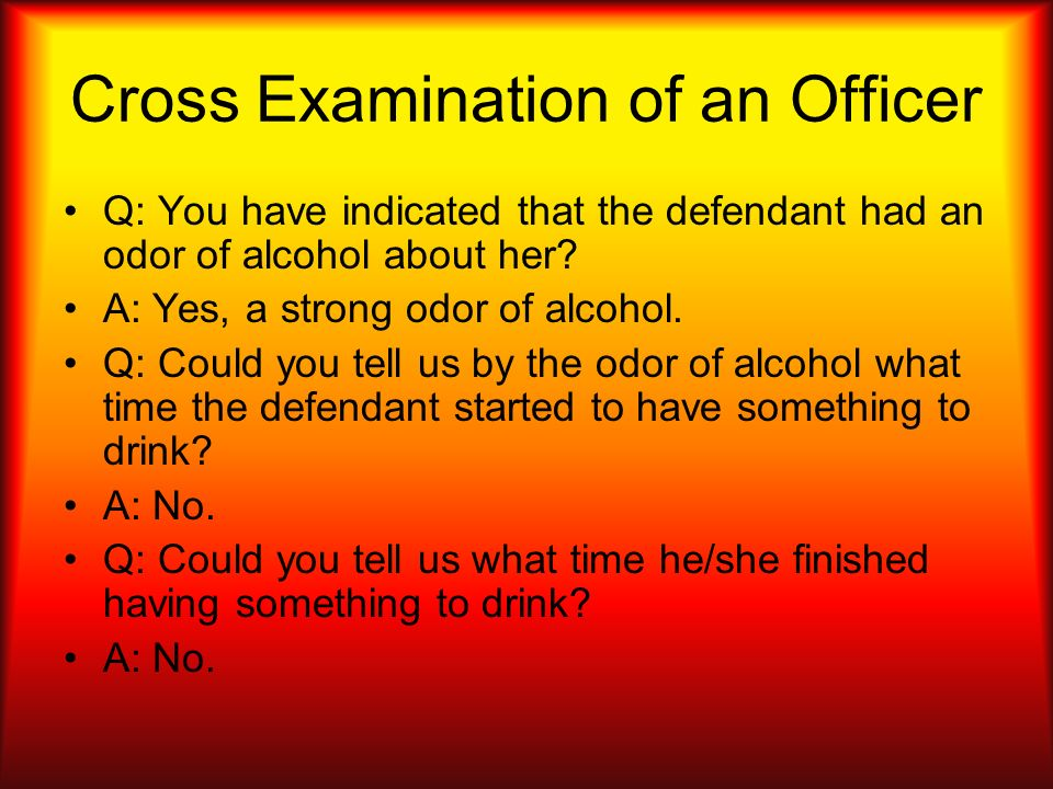 Cross Examination of an Officer