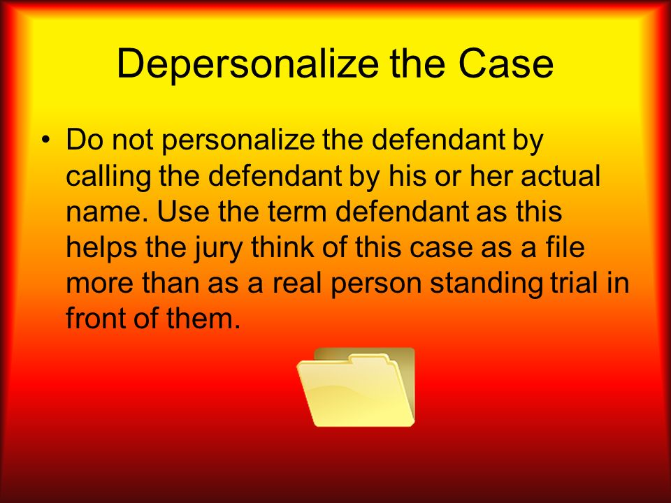 Depersonalize the Case