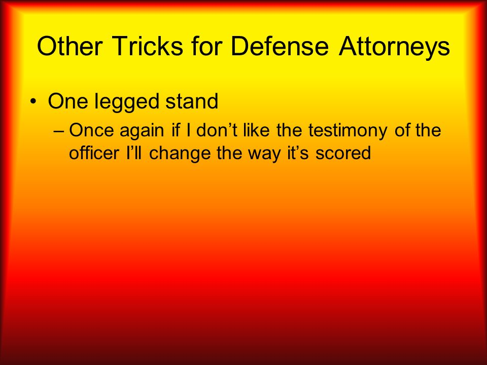 Other Tricks for Defense Attorneys