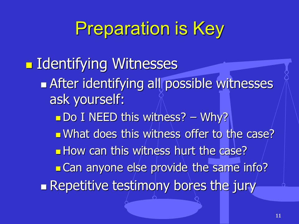 Preparation is Key Identifying Witnesses