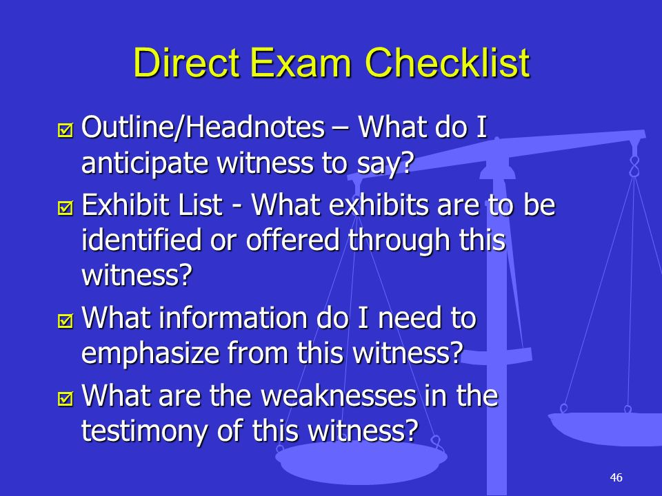 Direct Exam Checklist Outline/Headnotes – What do I anticipate witness to say