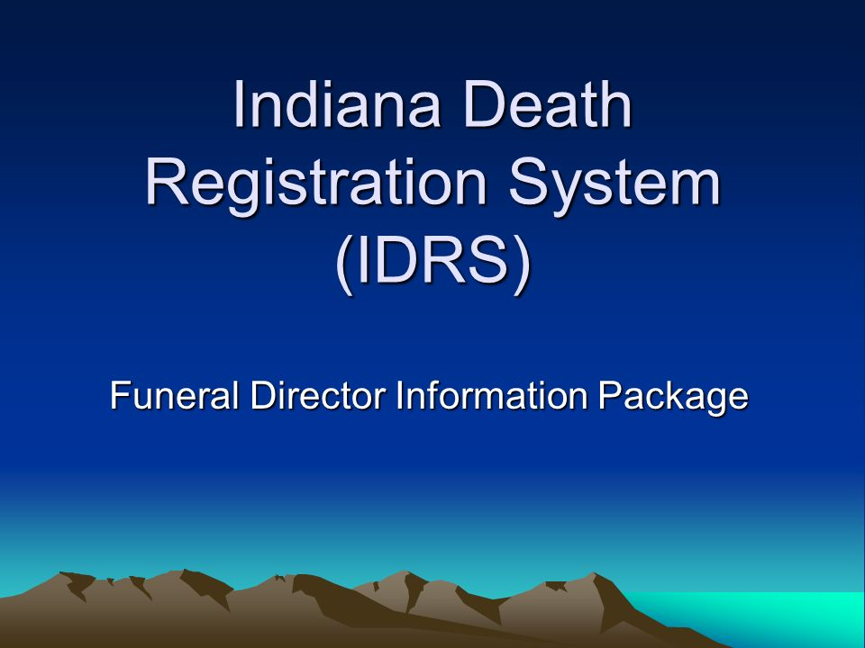Indiana Death Registration System (IDRS)