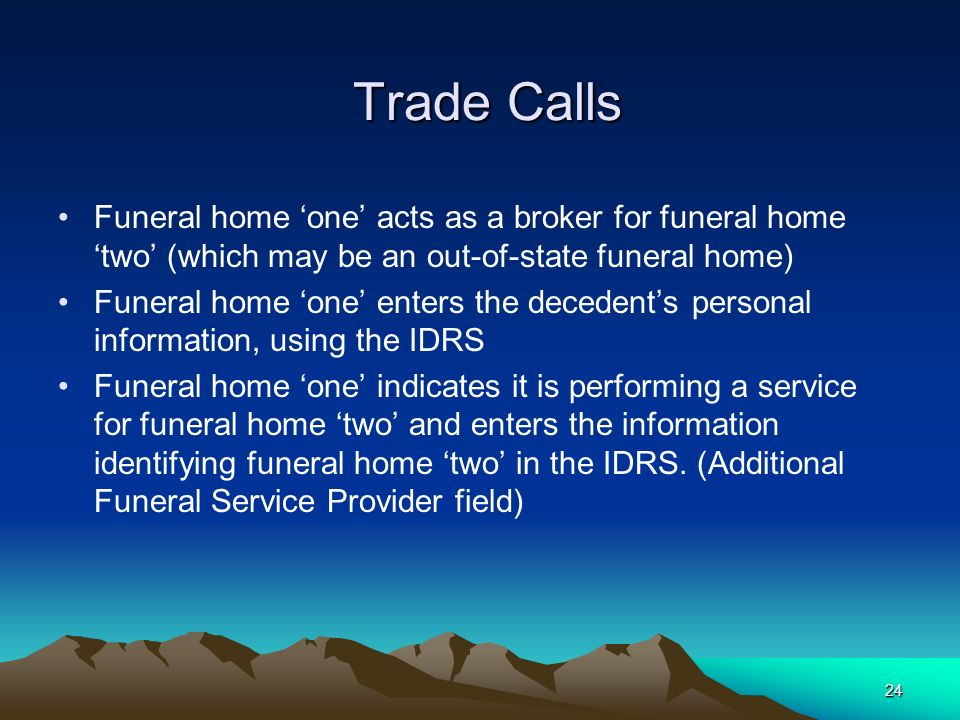 Trade Calls Funeral home 'one' acts as a broker for funeral home 'two' (which may be an out-of-state funeral home)