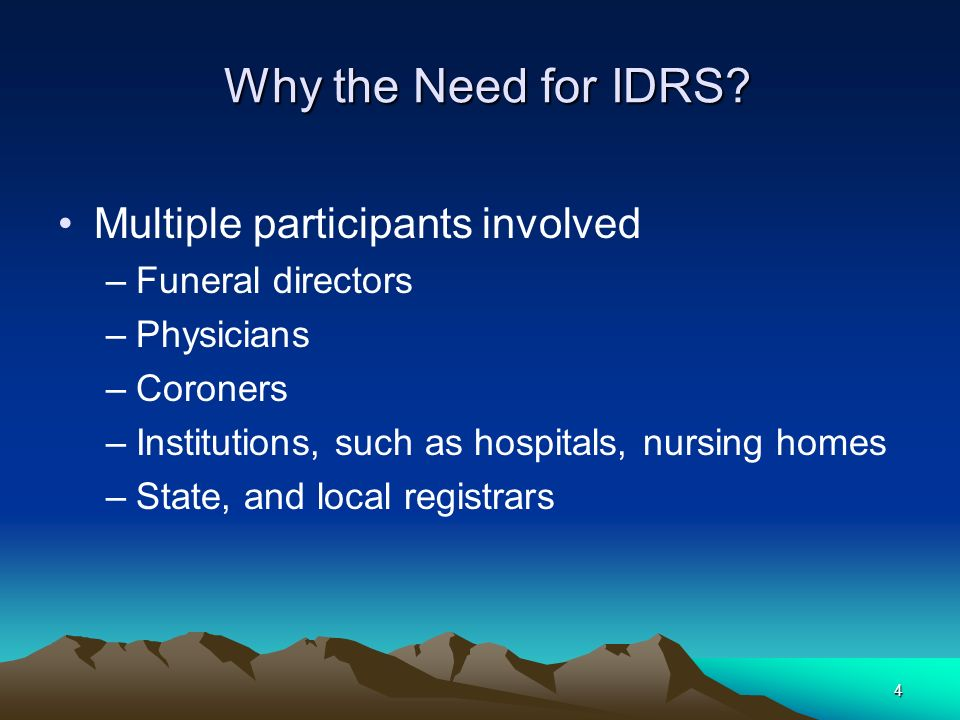 Why the Need for IDRS Multiple participants involved