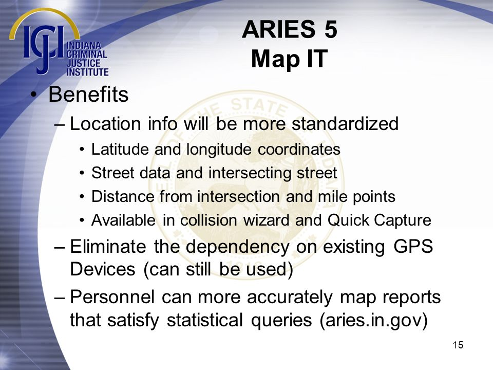 ARIES 5 Map IT Benefits Location info will be more standardized