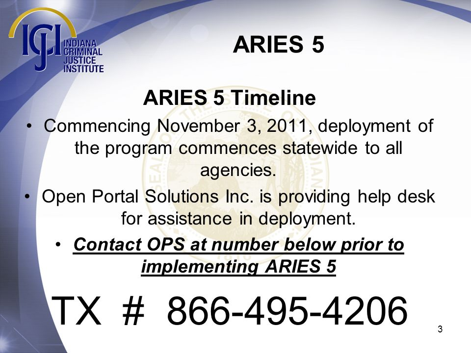 Contact OPS at number below prior to implementing ARIES 5